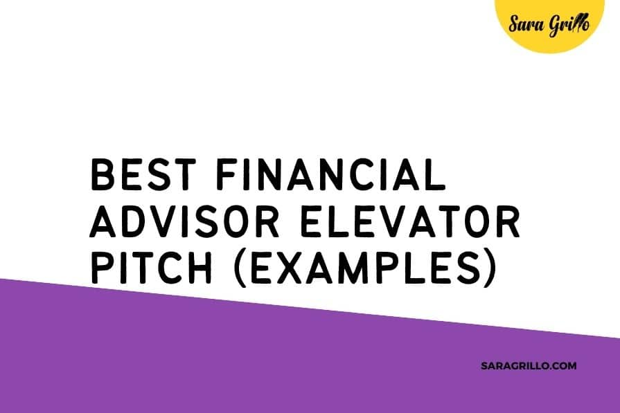 Here are 9 awesome financial advisor elevator pitch examples.